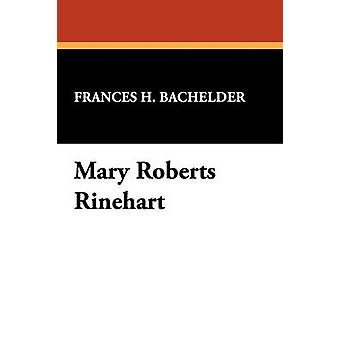 Mary Roberts Rinehart di Baudino & Frances H.