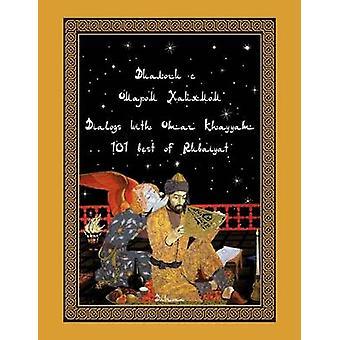 Dialogues avec Omar Khayyam 101 Best of Rubaiyat par Davrona