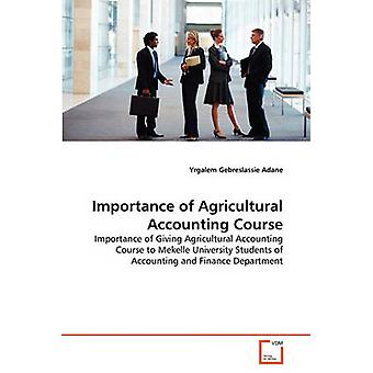 Importance of Agricultural Accounting Course by Adane & Yrgalem Gebreslassie