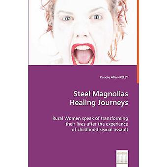Steel Magnolias Krängung Reisen durch Allenkelly & Kandie