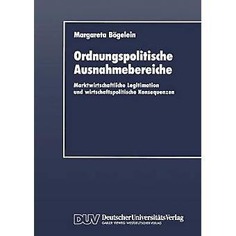 Legitimação de Marktwirtschaftliche de Ausnahmebereiche Ordnungspolitische und wirtschaftspolitische Konsequenzen por Bgelein & Margareta