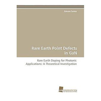Rare Earth Point Defects in Gan by Sanna & Simone
