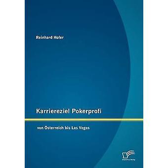 Karriereziel Pokerprofi ・ フォン ・ オーストリア bis ラスベガスによってホーファー ・ ラインハルト