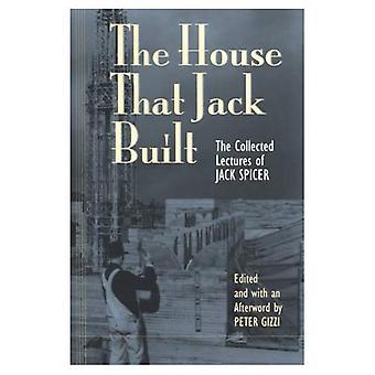 Het huis dat Jack gebouwd: Verzameld lezingen van Jack Spicer
