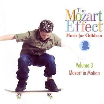 Mozart Effect-Music for Children - Mozart Effect-Music for Children: Vol. 3-Mozart in Motion [CD] USA import