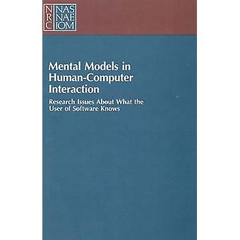 Mental Models in Human-Computer Interaction - Research Issues About Wh