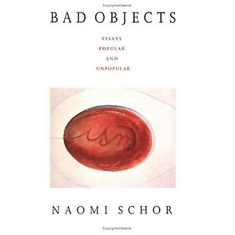 Bad Objects - Essays Popular and Unpopular by Schor - Naomi - 97808223