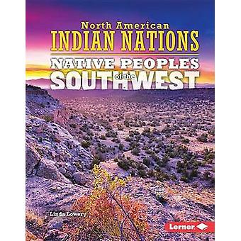Native Peoples of the Southwest by Linda Lowery - 9781467779364 Book