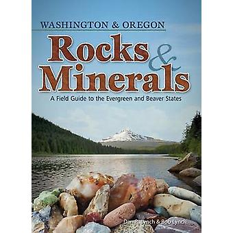 Rocks & Minerals of Washington and Oregon  - A Field Guide to the Ever