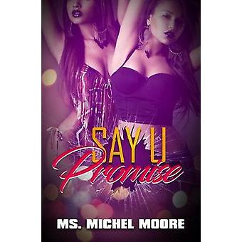 Say U Promise by Michel Moore - 9781622865567 Book