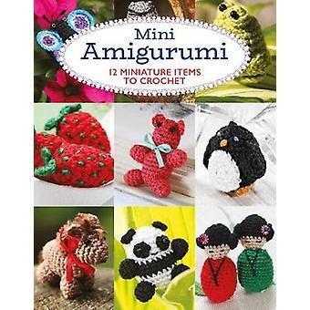 Mini Amigurumi - 12 Miniature Items to Crochet by Sara Scales - 978178