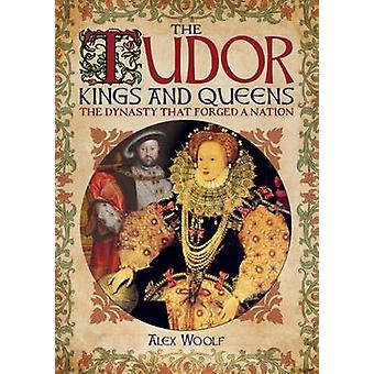 The Tudor Kings & Queens by Alex Woolf - 9781785993831 Book
