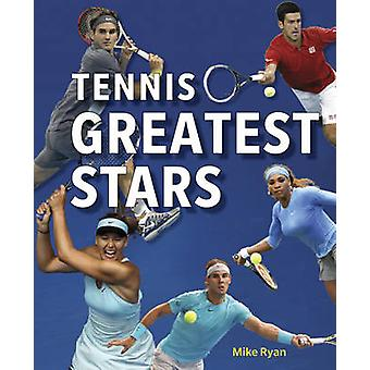 Tennis' Greatest Stars by Mike Ryan - 9781770852938 Book