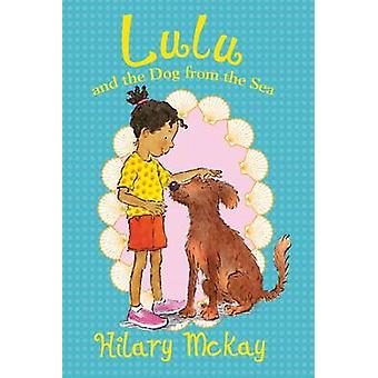 Lulu and the Dog from the Sea by Hilary McKay - Priscilla Lamont - 97