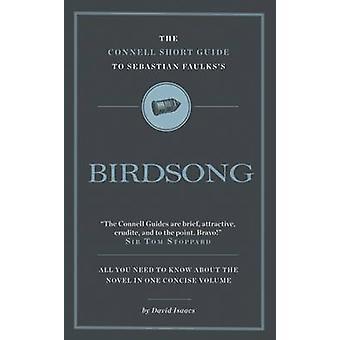 Connell Short Guide To Sebastian Faulkss Birdsong by David Isaacs