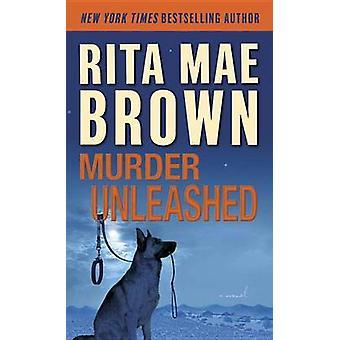 Murder Unleashed by Rita Mae Brown - Laura Hartman Maestro - 97803455