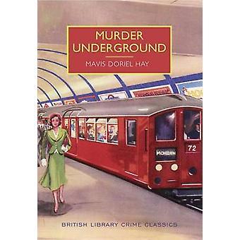 Murder Underground by Mavis Hay - 9781464206610 Book