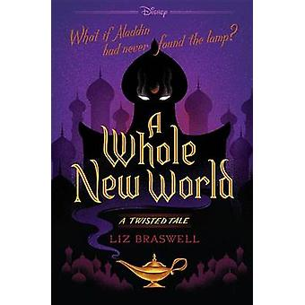 A Whole New World - A Twisted Tale by Liz Braswell - 9781484707326 Book