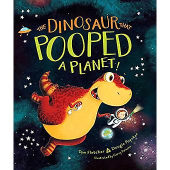 The Dinosaur That Pooped a Planet! by Tom Fletcher - 9781481498661 Bo