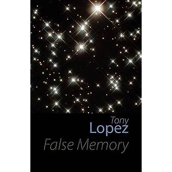 False Memory by Lopez & Tony