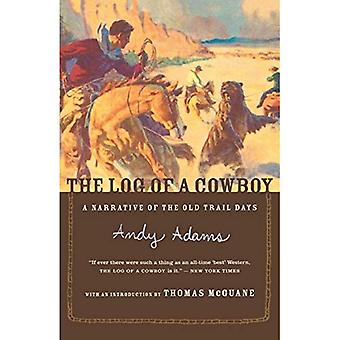 The Log of a Cowboy: Narrative of the Old Trail Days [Ilustrado]