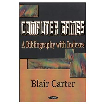 Computer Games : A Bibliography with Indexes