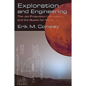 Exploration and Engineering by Erik M Conway