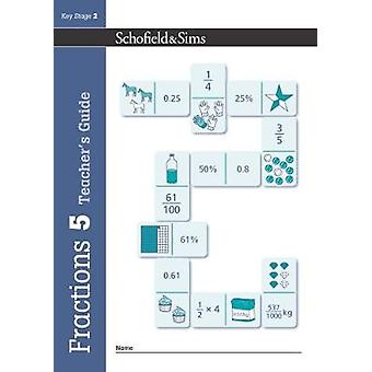 Fractions Decimals and Percentages Book 5 Teachers Guide by Steve Mills