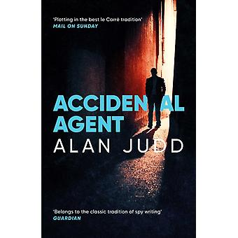 Accidental Agent by Alan Judd