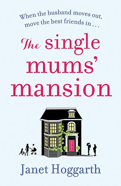 Single Mums Mansion by Janet Hoggarth