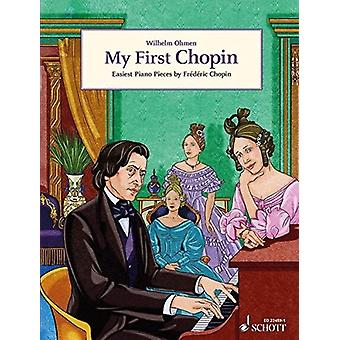 My First Chopin by Frederic Chopin & Edited by Wilhelm Ohmen