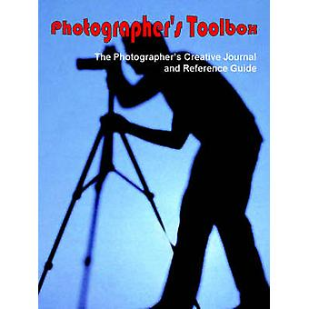 Photographers Toolbox The Photographers Creative Journal and Reference Guide by Withers & Jerry