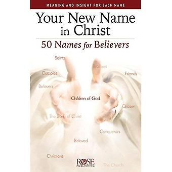 Your New Name in Christ: 50 Names for Believers