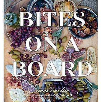 Bites on a Board by Daulter &  & Anni