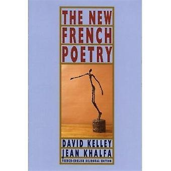 The New French Poetry by Edited by David Kelley & Edited by Jean Khalfa