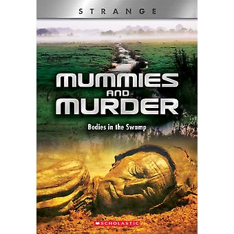 Mummies and Murder X Books Strange  Bodies in the Swamp by N B Grace
