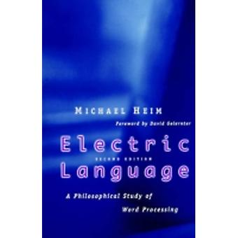 Electric Language A Philosophical Study of Word Processing Second Edition by Heim & Michael