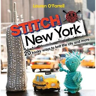 Stitch New York 20 Kooky ways to knit the city and more by OFarrell & Lauren
