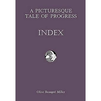 A Picturesque Tale of Progress Index IX by Miller & Olive Beaupre