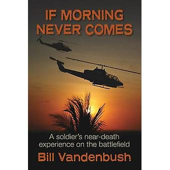 If Morning Never Comes by Vandenbush & Bill