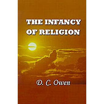 The Infancy of Religion by Owen & David C.