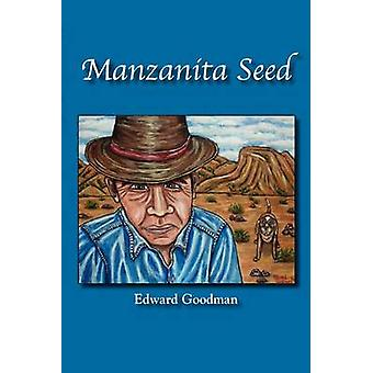 Manzanita Seed by Goodman & Edward