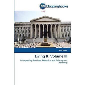 Living It. Volume III by Mason John