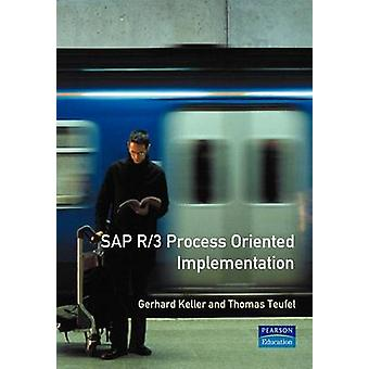 SAP R3 Process Oriented Implementation Iterative Process Prototyping by Keller & Gerhard