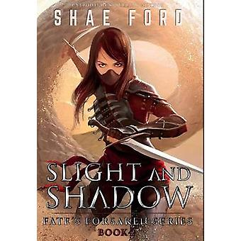 Slight and Shadow by Ford & Shae
