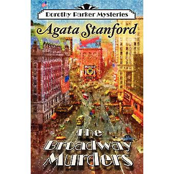 The Broadway Murders A Dorothy Parker Mystery by Stanford & Agata