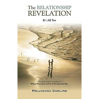 The Relationship Revelation  Its All You by Darling & Pollyanna