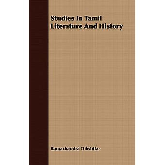 Studies In Tamil Literature And History by Dikshitar & Ramachandra