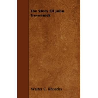 The Story of John Trevennick by Rhoades & Walter C.