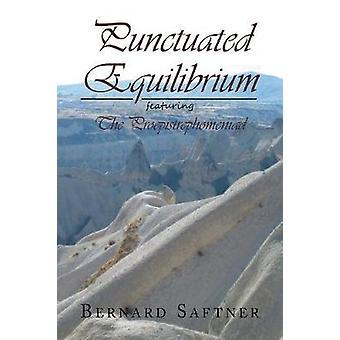 Punctuated Equilibrium Featuring  the Proepistrephomeniad by Saftner & Bernard